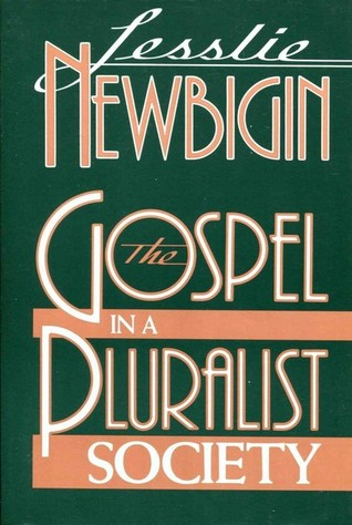 The Gospel in a Pluralist Society by Lesslie Newbigin