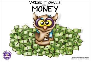 Wise T. Owl's Story of Money (Wise T. Owl's Picture Story Books for Little Children, #1).