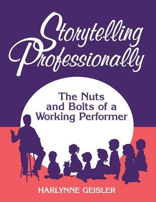 Storytelling Professionally: The Nuts and Bolts of a Working Performer