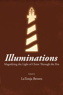Illuminations: Magnifying the Light of Christ Through the Pen