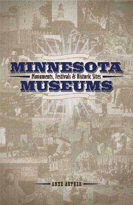 Minnesota Museums, Monuments, Festivals & Historic Sites