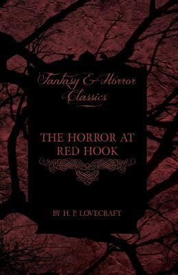 The Horror at Red Hook (Fantasy and Horror Classics): With a Dedication by George Henry Weiss