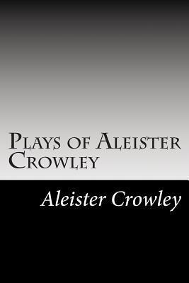 Plays of Aleister Crowley