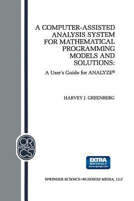 A Computer-Assisted Analysis System for Mathematical Programming Models and Solutions: A User's Guide for ANALYZE