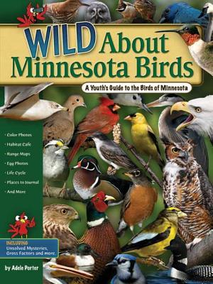 Wild about minnesota birds a youths guide to the birds of 2633792 publicscrutiny Gallery