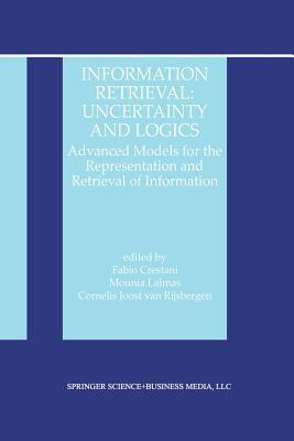 Information Retrieval: Uncertainty and Logics: Advanced Models for the Representation and Retrieval of Information