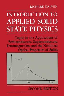 Introduction to Applied Solid State Physics: Topics in the Applications of Semiconductors, Superconductors, Ferromagnetism, and the Nonlinear Optical Properties of Solids