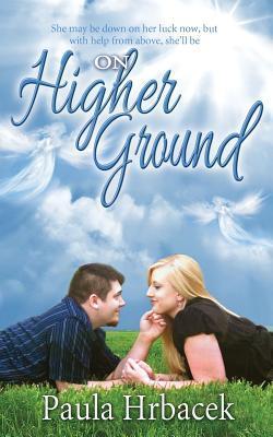 On Higher Ground by Paula Knoderer Hrbacek