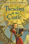 Tuesdays at the Castle by Jessica Day George