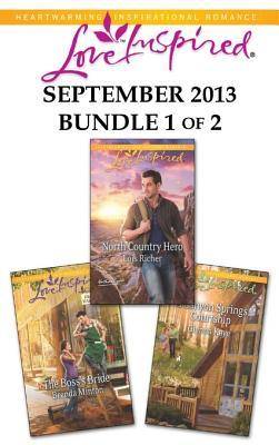 Love Inspired September 2013 - Bundle 1 of 2: The Boss's Bride\North Country Hero\A Canyon Springs Courtship