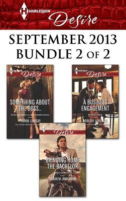 Harlequin Desire September 2013 - Bundle 2 of 2: Something about the Boss...\Bringing Home the Bachelor\A Business Engagement