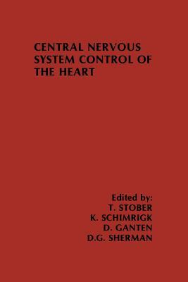 Central Nervous System Control of the Heart: Proceedings of the Iiird International Brain Heart Conference Trier, Federal Republic of Germany