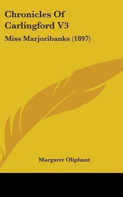Chronicles of Carlingford V3: Miss Marjoribanks (1897)