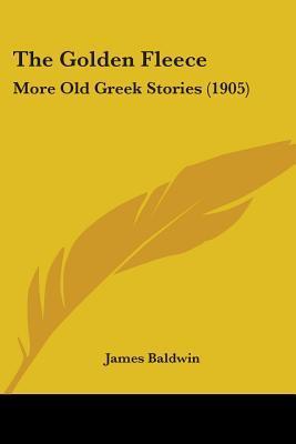 The Golden Fleece: More Old Greek Stories
