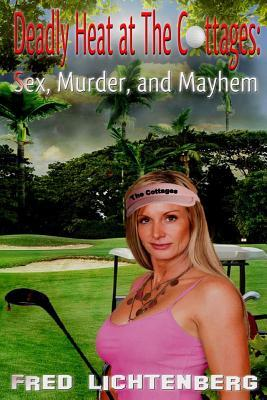 Deadly Heat at the Cottages: Sex, Murder and Mayhem