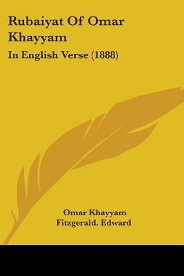 Rubaiyat of Omar Khayyam: In English Verse (1888)