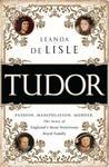 Tudor by Leanda de Lisle