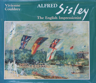 Alfred Sisley: The English Impressionist
