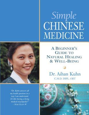 Simple Chinese Medicine by Aihan Kuhn