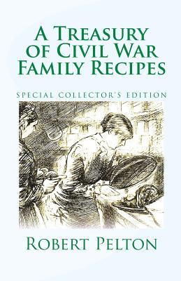 A Treasury of Civil War Family Recipes: Special Avarasboro Limited Edition