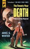 Police at the Funeral (The Twenty-Year Death trilogy book 3)