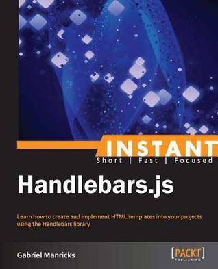 Instant Handlebars.Js by Gabriel Manricks