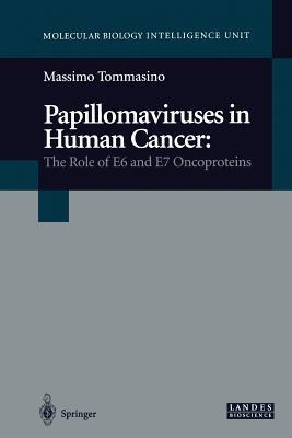 Papillomaviruses in Human Cancer: The Role of E6 and E7 Oncoproteins