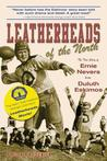 Leatherheads of the North by Chuck Frederick