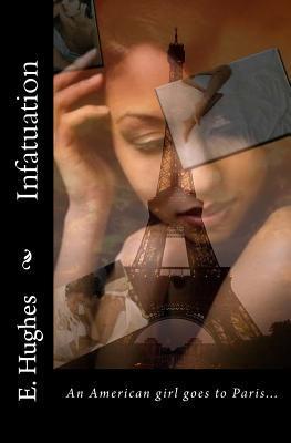 Infatuation by E.  Hughes