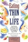 Eating Thin for Life: Food Secrets  Recipes from People Who Have Lost Weight  Kept It Off