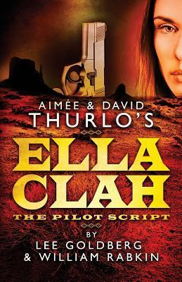 Aimee & David Thurlo's Ella Clah: The Pilot Script