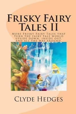 á Frisky Fairy Tales Ii Pdf Read By è Clyde Hedges Ebook Or