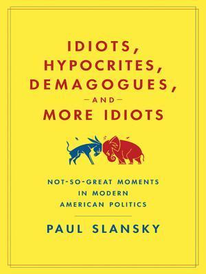 idiots-hypocrites-demagogues-and-more-idiots