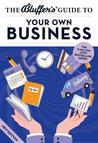 The Bluffer's Guide to Your Own Business
