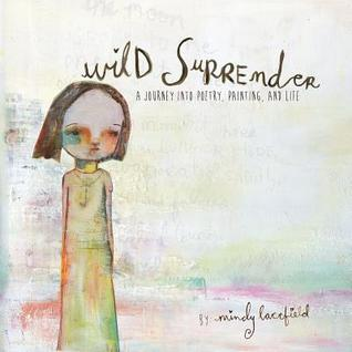 Wild Surrender: A Journey Into Painting, Poetry, and Life