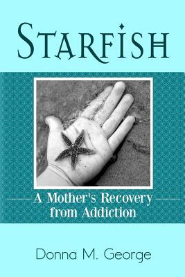 starfish-a-mother-s-recovery-from-addiction