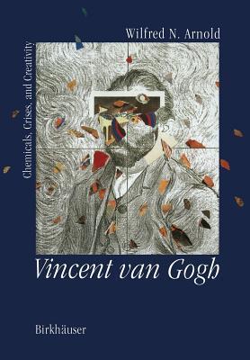 Vincent Van Gogh:: Chemicals, Crises and Creativity