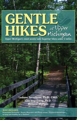 Gentle Hikes of Upper Michigan: Upper Michgan's Most Scenic Lake Superior Hikes Under 3 Miles Audiolibros en espanol para descarga gratuita torrent