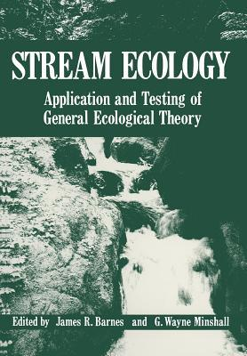 Stream Ecology: Application and Testing of General Ecological Theory