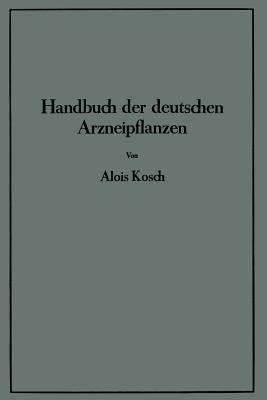 Handbuch Der Deutschen Arzneipflanzen
