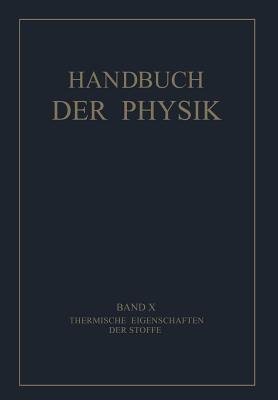 Handbuch der Physik, Band X: Thermische Eigenschaften der Stoffe