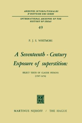 A Seventeenth-Century Exposure of Superstition: Select Texts of Claude Pithoys (1587 1676)