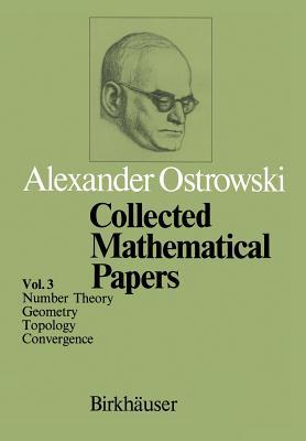 Collected Mathematical Papers: Vol. 3 VI Number Theory VII Geometry VIII Topology IX Convergence