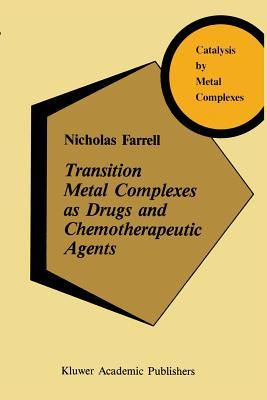 Transition Metal Complexes as Drugs and Chemotherapeutic Agents