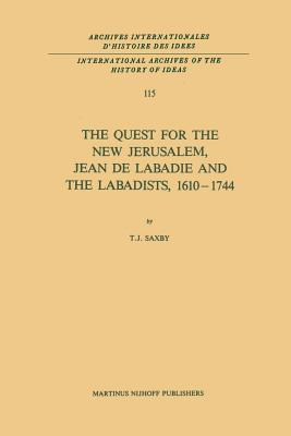 The Quest for the New Jerusalem, Jean de LaBadie and the Labadists, 1610 1744
