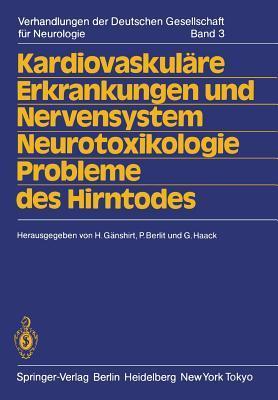 Kardiovaskulare Erkrankungen Und Nervensystem Neurotoxikologie Probleme Des Hirntodes: 58. Tagung. Jahrestagung Vom 19.-22. September 1984 in Heidelberg
