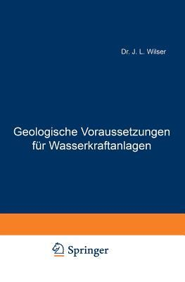 Geologische Voraussetzungen Fur Wasserkraftanlagen