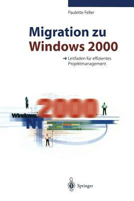 Migration Zu Windows 2000: Leitfaden Fur Effizientes Projektmanagement