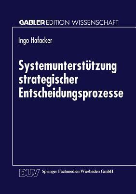 Systemunterstutzung Strategischer Entscheidungsprozesse