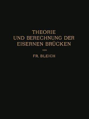 Theorie Und Berechnung Der Eisernen Brucken